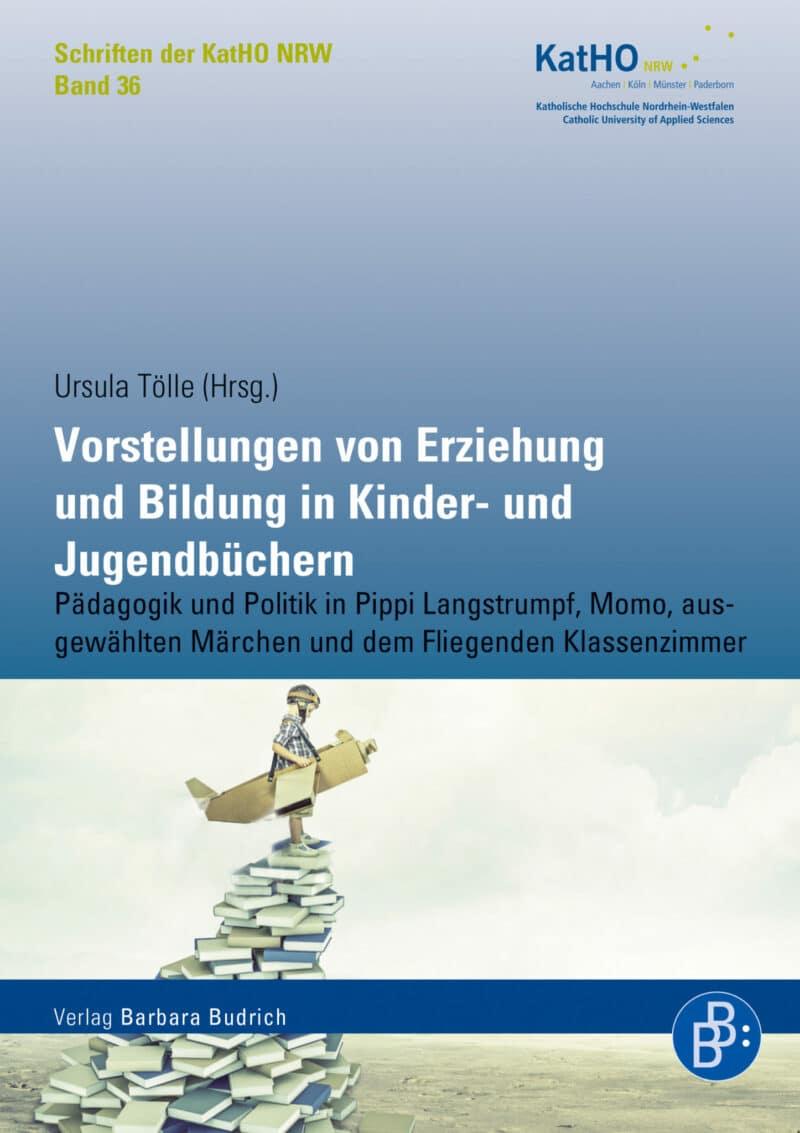 Vorstellungen von Erziehung und Bildung in Kinder- und Jugendbüchern