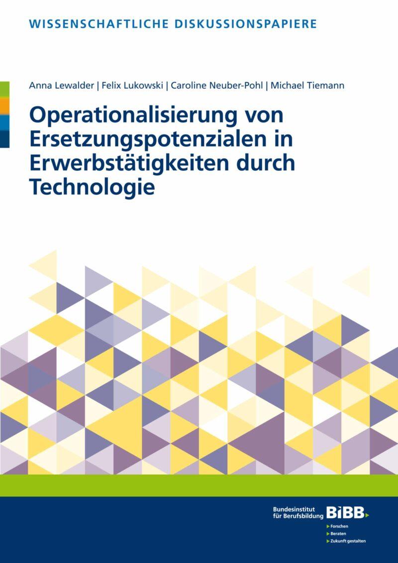 Operationalisierung von Ersetzungspotentialen in Erwerbstätigkeiten durch Technologie / geheftet