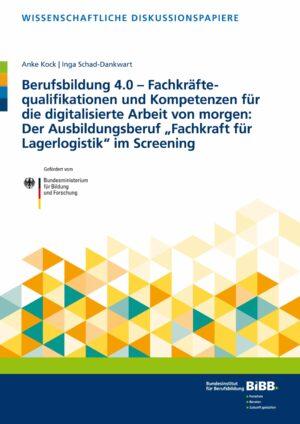 Berufsbildung 4.0 – Fachkräftequalifikationen und Kompetenzen für die digitalisierte Arbeit von morgen: Der Ausbildungsberuf Fachkraft für Lagerlogistik im Screening