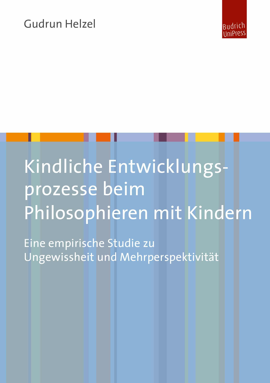 Kindliche Entwicklungsprozesse beim Philosophieren mit Kindern