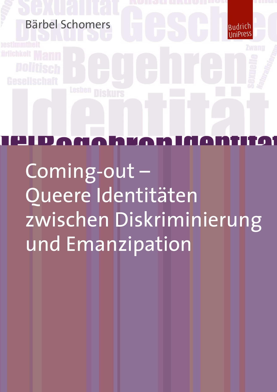 Coming-Out – Queere Identitäten zwischen Diskriminierung und Emanzipation