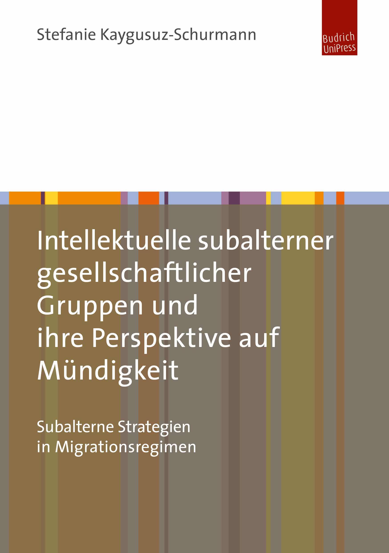 Intellektuelle subalterner gesellschaftlicher Gruppen und ihre Perspektive auf Mündigkeit
