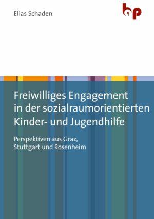 Freiwilliges Engagement in der sozialraumorientierten Kinder- und Jugendhilfe