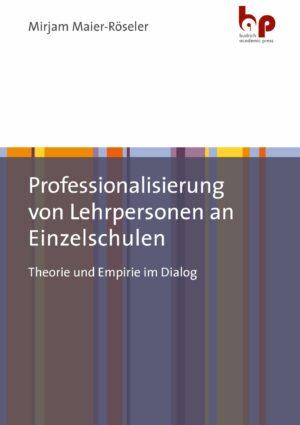 Professionalisierung von Lehrpersonen an Einzelschulen