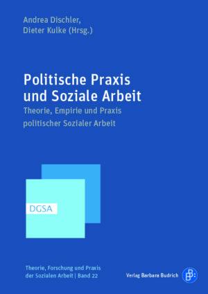 Politische Praxis und Soziale Arbeit