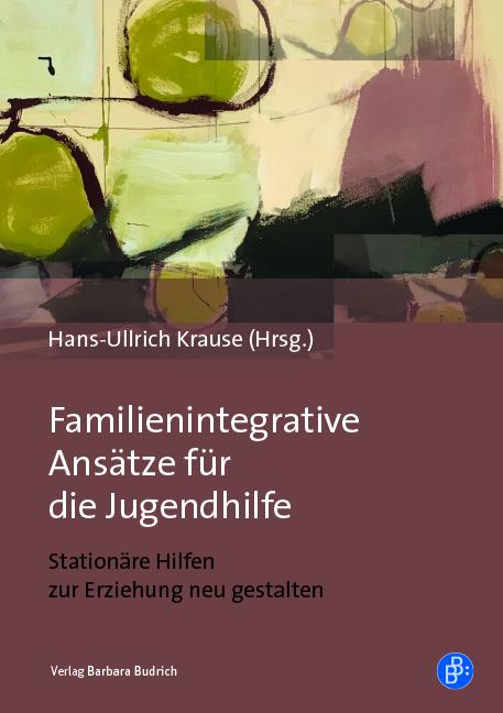 Familienintegrative Ansätze für die Jugendhilfe