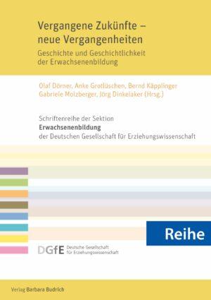 Reihe – Schriftenreihe der Sektion Erwachsenenbildung der Deutschen Gesellschaft für Erziehungswissenschaft (DGfE)