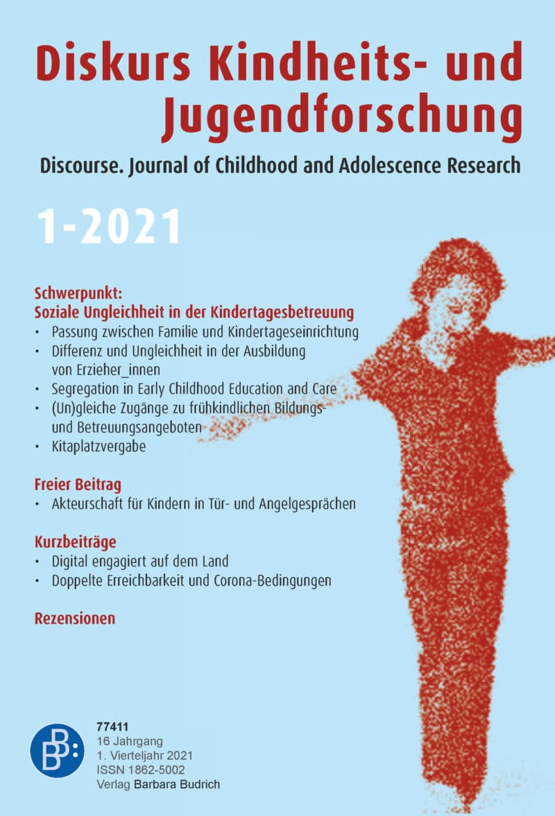 Diskurs Kindheits- und Jugendforschung / Discourse. Journal of Childhood and Adolescence Research 1-2021: Soziale Ungleichheit in der Kindertagesbetreuung