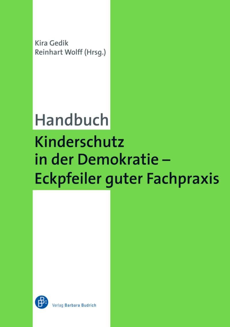 Gedik/Wolff (Hrsg.): Kinderschutz in der Demokratie – Eckpfeiler guter Fachpraxis. Ein Handbuch. 978-3-8474-2303-4. Verlag Barabara Budrich. ED: 07.06.2021