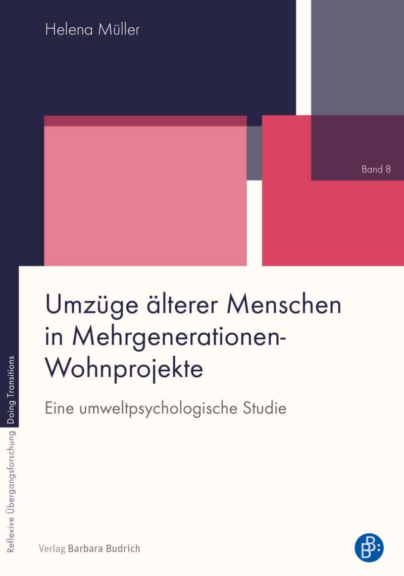 Müller: Umzüge älterer Menschen in Mehrgenerationen-Wohnprojekte. Eine umweltpsychologische Studie. Verlag Barbara Budrich.