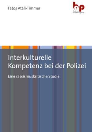 Atali-Timmer: Interkulturelle Kompetenz bei der Polizei. Eine rassismuskritische Studie. Verlag Barbara Budrich. ISBN: 978-3-96665-039-7.