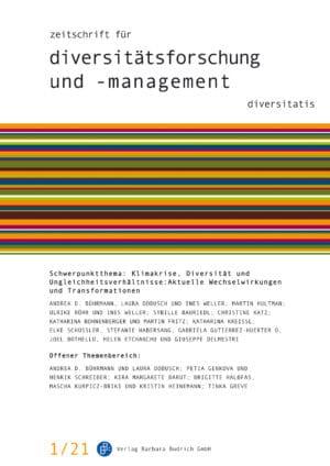 ZDfm – Zeitschrift für Diversitätsforschung und -management 1-2021: Klimakrise, Diversität und Ungleichheitsverhältnisse: Aktuelle Wechselwirkungen und Transformationen