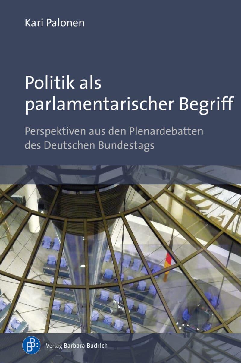 Der Autor: Kari Palonen. UT: Perspektiven aus den Plenardebatten des Deutschen Bundestags. ISBN: 978-3-8474-2545-8. Verlag Barbara Budrich.