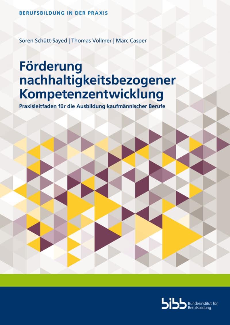 Schütt-Sayed u.a.: Förderung nachhaltigkeitsbezogener Kompetenzentwicklung. Verlag Barbara Budrich. ISBN: 978-3-8474-2945-6. ED: 07.06.2021