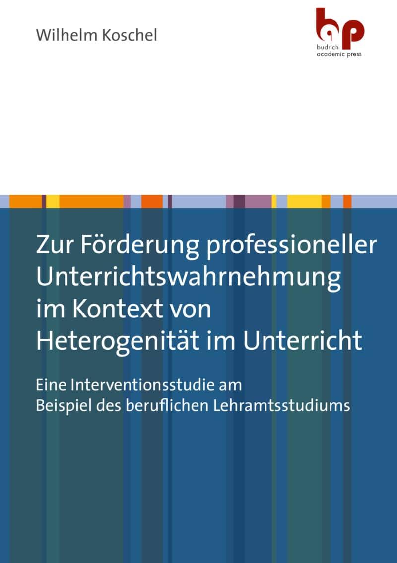 Koschel: Zur Förderung professioneller Unterrichtswahrnehmung. Verlag Barbara Budrich. ISBN: 978-3-96665-036-6. ED: 10.05.2021