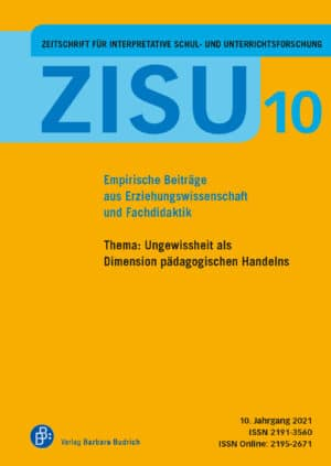 ZISU – Zeitschrift für interpretative Schul- und Unterrichtsforschung 10 (2021): Ungewissheit als Dimension pädagogischen Handelns