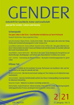 GENDER – Zeitschrift für Geschlecht, Kultur und Gesellschaft 2-2021: Das gute Leben in der Krise – Geschlechterverhältnisse auf dem Prüfstand