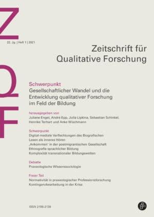 ZQF – Zeitschrift für Qualitative Forschung 1-2021: Gesellschaftlicher Wandel und die Entwicklung qualitativer Forschung im Feld der Bildung