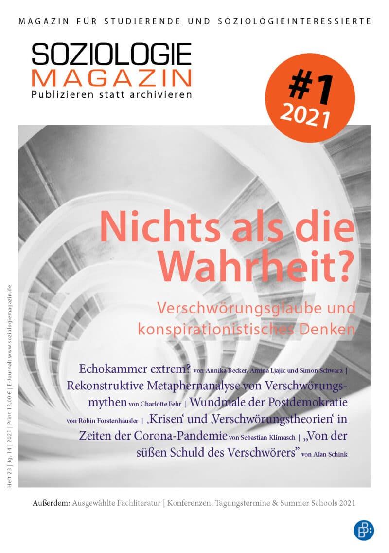 Soziologiemagazin 1-2021: Nichts als die Wahrheit? Verschwörungsglaube und konspirationistisches Denken