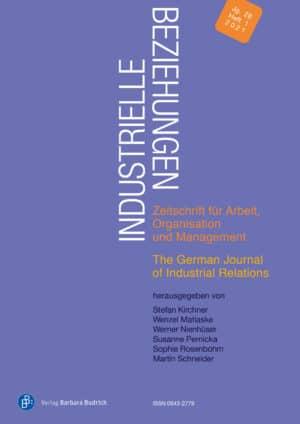 Industrielle Beziehungen. Zeitschrift für Arbeit, Organisation und Management 1-2021: Freie Beiträge
