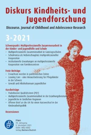Diskurs Kindheits- und Jugendforschung / Discourse. Journal of Childhood and Adolescence Research: 3-2021: Multiprofessionelle Zusammenarbeit in der Kinder- und Jugendhilfe und Schule