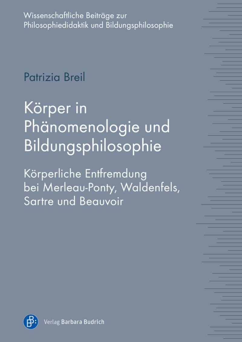 Autorin: Patrizia Breil. ISBN: 978-3-8474-2586-7. Verlag Barbara Budrich. Reieh: Wissenschaftliche Beiträge zur Philosophiedidaktik und Bildungsphilosophie, Band 10