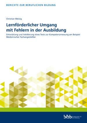 Der Autor: Christian Melzig. ISBN: 978-3-8474-2931-9. Reihe: Berichte zur beruflichen Bildung. Verlag Barbara Budrich.