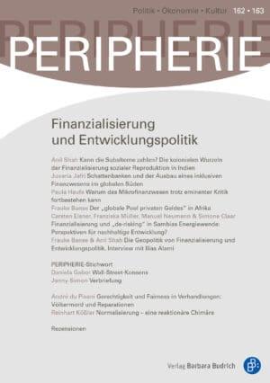 PERIPHERIE – Politik • Ökonomie • Kultur 2-2021 (Heft 162+163): Finanzialisierung und Entwicklungspolitik