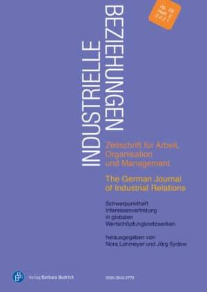 Industrielle Beziehungen. Zeitschrift für Arbeit, Organisation und Management 2-2021: Interessenvertretung in globalen Wertschöpfungsnetzwerken